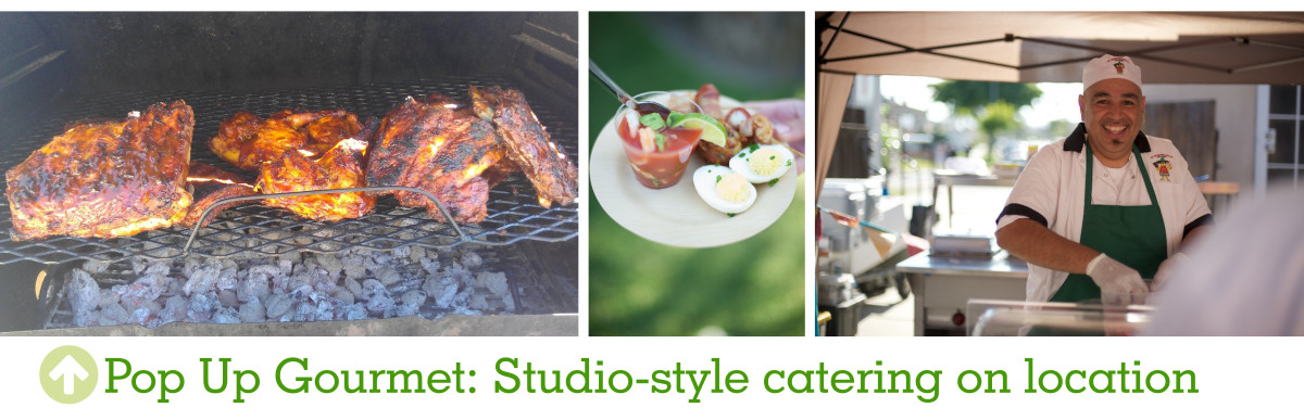 Pop Up Gourmet: Studio-style catering on location